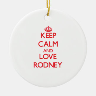 Keep Calm and Love Rodney Double-Sided Ceramic Round Christmas Ornament