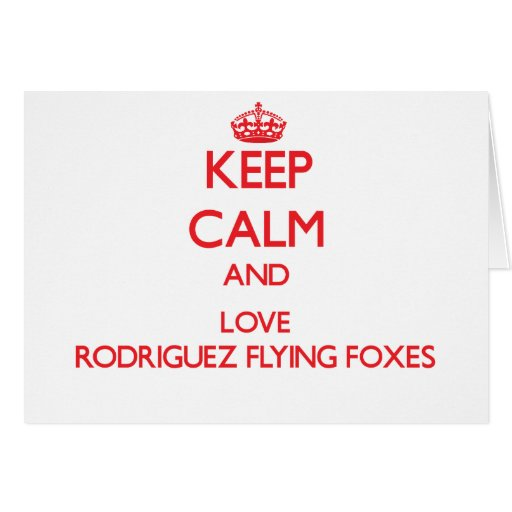 Keep calm and love Rodriguez Flying Foxes Card
