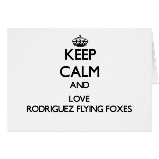 Keep calm and Love Rodriguez Flying Foxes Stationery Note Card