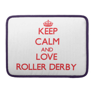 Keep calm and love Roller Derby Sleeve For MacBooks