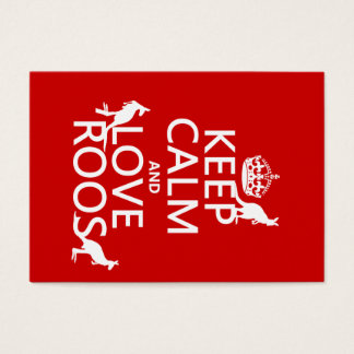 Keep Calm and Love 'Roos (kangaroo)  - all colors Business Card