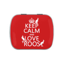 Keep Calm and Love 'Roos (kangaroo)  - all colors Candy Tins