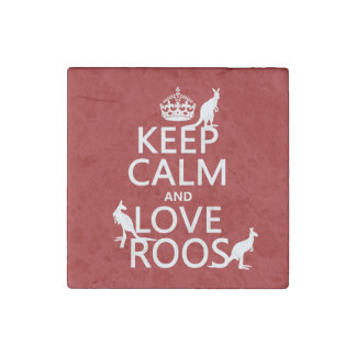 Keep Calm and Love 'Roos (kangaroo)  - all colors Stone Magnet