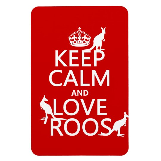 Keep Calm and Love 'Roos (kangaroo)  - all colors Magnet