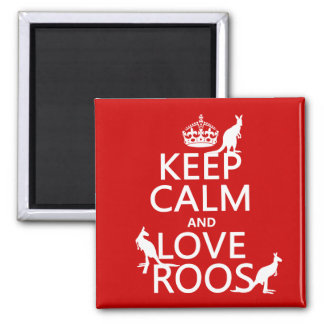 Keep Calm and Love 'Roos (kangaroo)  - all colors Refrigerator Magnets