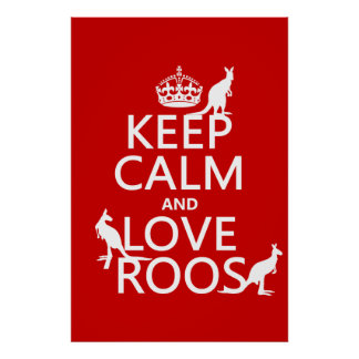 Keep Calm and Love 'Roos (kangaroo)  - all colors Posters