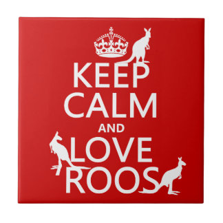 Keep Calm and Love 'Roos (kangaroo)  - all colors Ceramic Tiles