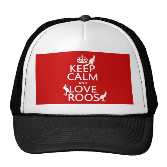 Keep Calm and Love 'Roos (kangaroo)  - all colors Trucker Hat