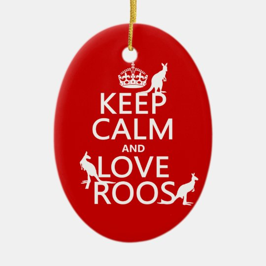 Keep Calm and Love Roos (Kangaroos) Ceramic Ornament