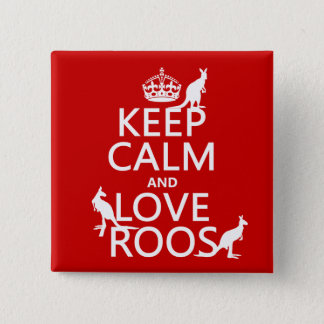 Keep Calm and Love Roos (Kangaroos) Pinback Button