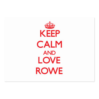 Keep calm and love Rowe Business Card Template