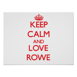Keep calm and love Rowe Posters