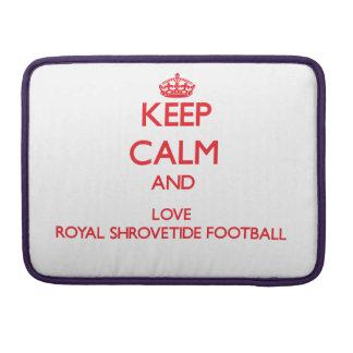 Keep calm and love Royal Shrovetide Football MacBook Pro Sleeves