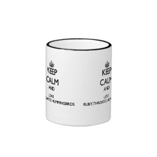 Keep calm and Love Ruby-Throated Hummingbirds Ringer Coffee Mug