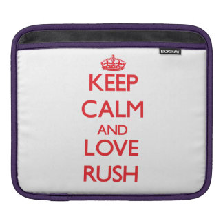 Keep calm and love Rush Sleeves For iPads