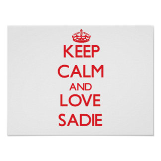 Keep Calm and Love Sadie Posters