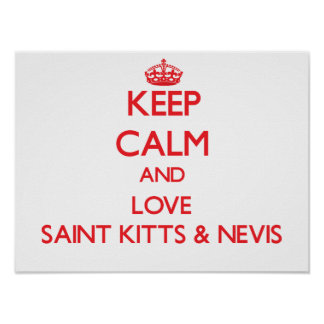 Keep Calm and Love Saint Kitts & Nevis Posters