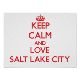 Keep Calm and Love Salt Lake City Posters