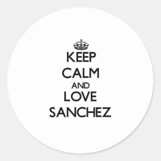 Keep calm and love Sanchez Round Sticker