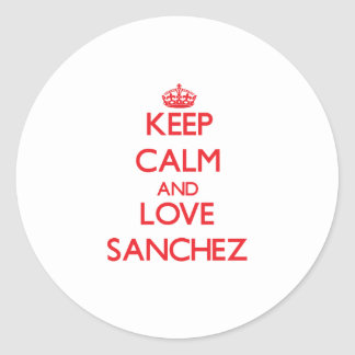 Keep calm and love Sanchez Round Stickers