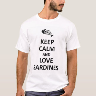 Keep calm and love Sardines T-Shirt