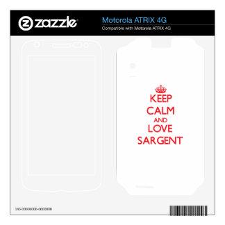 Keep calm and love Sargent Motorola ATRIX 4G Decal