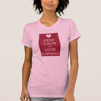 Keep Calm and Love Schips Tee Shirts