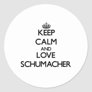 Keep calm and love Schumacher Classic Round Sticker