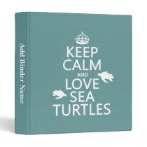 Keep Calm and Love Sea Turtles Binder