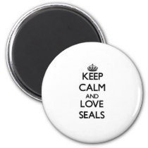 Keep calm and Love Seals Magnet