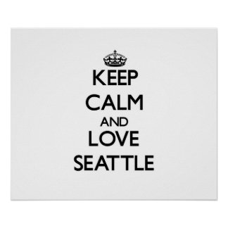 Keep Calm and love Seattle Posters