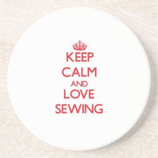 Keep calm and love Sewing Drink Coaster