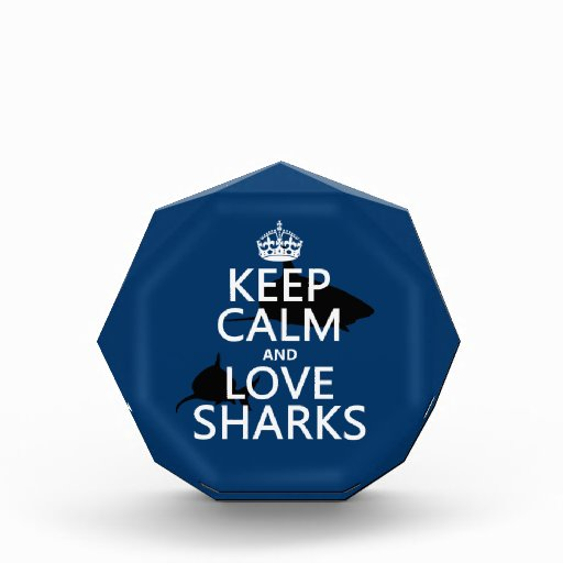 Keep Calm and Love Sharks (customizable colors) Awards