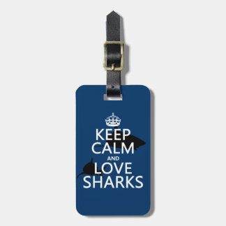 Keep Calm and Love Sharks (customizable colors) Bag Tag