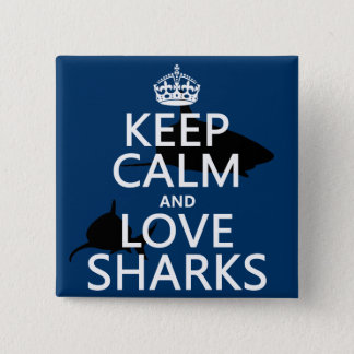 Keep Calm and Love Sharks (customizable colors) Button