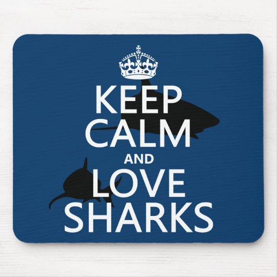 Keep Calm and Love Sharks (customizable colors) Mouse Pad