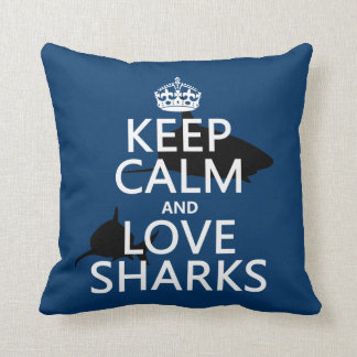 Keep Calm and Love Sharks (customizable colors) Throw Pillow