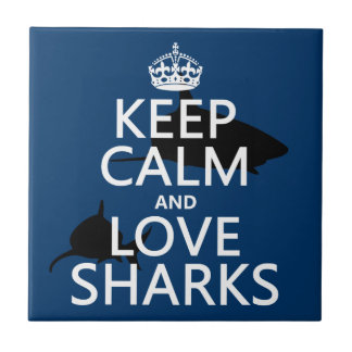 Keep Calm and Love Sharks (customizable colors) Tile