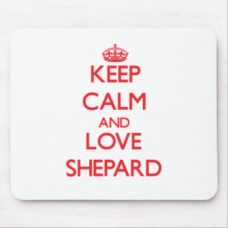 Keep calm and love Shepard Mouse Pad