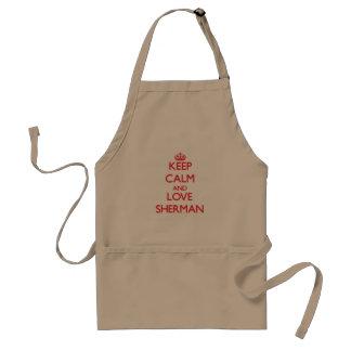 Keep calm and love Sherman Aprons
