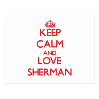 Keep calm and love Sherman Post Cards