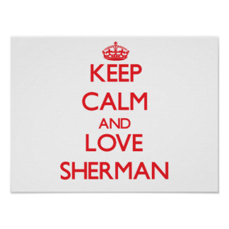 Keep calm and love Sherman Poster