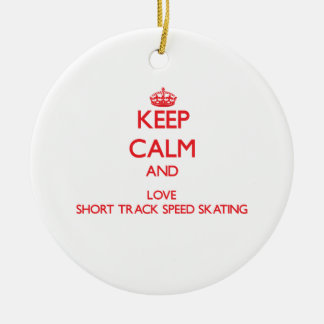 Keep calm and love Short Track Speed Skating Christmas Ornament