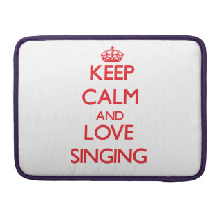 Keep calm and love Singing Sleeve For MacBooks
