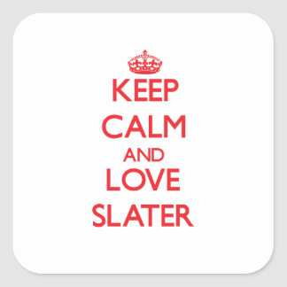 Keep calm and love Slater Square Sticker