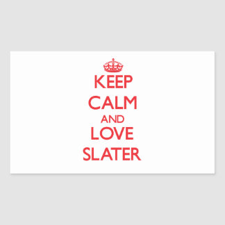 Keep calm and love Slater Rectangle Stickers