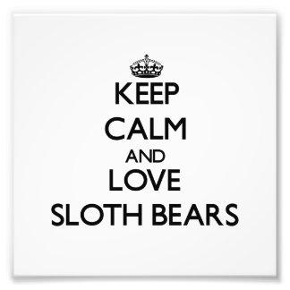Keep calm and Love Sloth Bears Photo Art