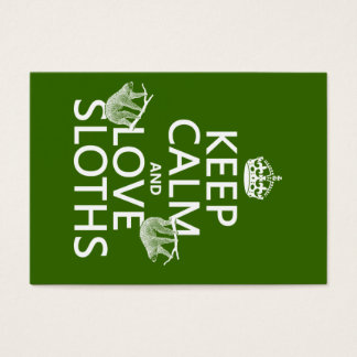 Keep Calm and Love Sloths (any background color) Business Card