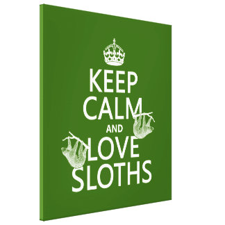 Keep Calm and Love Sloths (any background color) Canvas Print