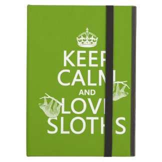 Keep Calm and Love Sloths (any background color) Case For iPad Air